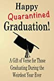 Happy Quarantined Graduation!: A Gift of Verse for Those Graduating During the Weirdest Year EverPaperback – April 23, 2020  byViolet Jade(Author),&2more