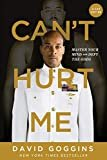 Can't Hurt Me: Master Your Mind and Defy the Odds - Clean Edition Paperback – March 10, 2020  by David Goggins  (Author)