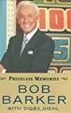 Priceless MemoriesHardcover – April 6, 2009  byBob Barker(Author),Digby Diehl(Author)