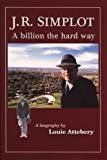 . R. Simplot: A billion the hard way Hardcover – October 7, 2000  by Louie Attebery (Author)