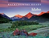 Backcountry Roads--Idaho Paperback – March 1, 2008  by Lynna Howard  (Author), Leland Howard (Photographer)