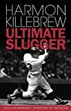 Harmon Killebrew: Ultimate Slugger Hardcover – May 10, 2012  by Steve Aschburner  (Author)