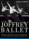 The Joffrey Ballet: Robert Joffrey and the Making of an American Dance Company EXCERPT: The NutcrackerKindle Edition  bySasha Anawalt(Author)