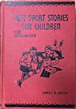 Best Short Stories for Children 1st Collection Hardcover – January 1, 1935  by Carol R. Brink (Author)