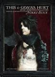 This Is Gonna Hurt: Music, Photography and Life Through the Distorted Lens of Nikki Sixx Hardcover – April 12, 2011  by Nikki Sixx  (Author)