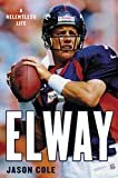 Elway: A Relentless LifeHardcover – September 15, 2020  byJason Cole(Author)