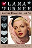 Lana Turner: Hearts and Diamonds Take All (Blood Moon's Babylon Series) Kindle Edition  by Darwin Porter  (Author), Danforth Prince (Author)