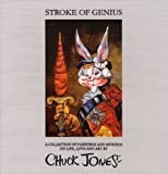 See this image  Stroke of Genius: A Collection of Paintings and Musings on Life, Love and Art Hardcover – March 1, 2007  by Chuck Jones  (Author), Marian Jones (Editor)
