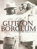 Gutzon Borglum: His Life and Work Perfect Paperback – November 1, 2007  by Robin Borglum Carter  (Author)