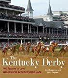 The Kentucky Derby: 101 Reasons to Love America's Favorite Horse RaceHardcover – April 1, 2010  byMary Tiegreen(Author),Sheri Seggerman(Author)