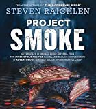 Project Smoke: Seven Steps to Smoked Food Nirvana, Plus 100 Irresistible Recipes from Classic (Slam-Dunk Brisket) to Adventurous (Smoked Bacon-Bourbon Apple Crisp)Hardcover – May 10, 2016  bySteven Raichlen(Author)