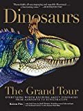 Dinosaurs―The Grand Tour: Everything Worth Knowing About Dinosaurs from Aardonyx to ZuniceratopsPaperback – March 22, 2016  byKeiron Pim(Author),Jack Horner(Contributor)