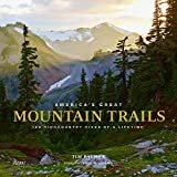 America's Great Mountain Trails: 100 Highcountry Hikes of a LifetimeHardcover – September 17, 2019  byTim Palmer(Author),Jamie Williams(Foreword)