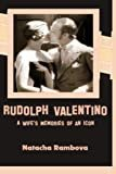 Rudolph Valentino: A Wife's Memories of an Icon  by Natacha Rambova  (Author), Hala Pickford  (Author, Editor)