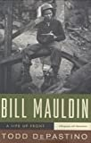 Bill Mauldin: A Life Up FrontKindle Edition  byTodd DePastino(Author )