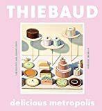 Delicious Metropolis: The Desserts and Urban Scenes of Wayne ThiebaudKindle Edition  byWayne Thiebaud(Author),Kelly Purcell(Foreword)
