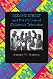 """Sesame Street"""" and the Reform of Children's TelevisionHardcover – December 6, 2005  byRobert W. Morrow(Author)"""