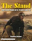 THE STAND: The Final Flight of Lt. Frank Luke, Jr. (English and French Edition)Hardcover – December 11, 2008  byStephen Skinner(Author)