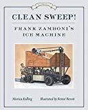 Clean Sweep! Frank Zamboni's Ice Machine: Great Idea SeriesHardcover – January 5, 2016  byMonica Kulling(Author),Renne Benoit(Illustrator)
