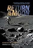 Return to the Moon: Exploration, Enterprise, and Energy in the Human Settlement of SpaceHardcover – November 16, 2005  byHarrison Schmitt(Author)