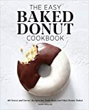 The Easy Baked Donut Cookbook: 60 Sweet and Savory Recipes for Your Oven and Mini Donut Maker Kindle Edition  by Sara Mellas  (Author)