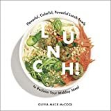 Lunch!: Flavorful, Colorful, Powerful Lunch Bowls to Reclaim Your Midday Meal Hardcover – September 25, 2018  by Olivia Mack McCool (Author)