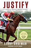 Justify: 111 Days to Triple Crown GloryKindle Edition  byLenny Shulman(Author),Steve Haskin(Author, Foreword)