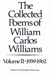 The Collected Poems of William Carlos Williams: 1939-1962 (Vol. 2) (New Directions Paperbook)Kindle Edition  byWilliam Carlos Williams(Author),Christopher MacGowan