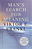 Man's Search for Meaning Kindle Edition  by Viktor E. Frankl  (Author), Harold S. Kushner (Foreword), & 1