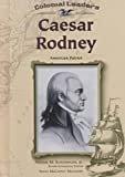 Caesar Rodney: American Patriot (Colonial Leaders)Library Binding – January 1, 2001  bySusan McCarthy Melchiore(Author),Arthur Meier Schlesinger