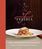 Felidia: Recipes from My Flagship Restaurant: A Cookbook Hardcover – October 29, 2019  by Lidia Matticchio Bastianich  (Author)