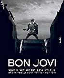 Bon Jovi - When we were beautiful: Das offizielle Buch von Jon Bon Jovi(German) Hardcover – February 17, 2010  byJon Bon Jovi(Author)