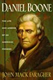 Daniel Boone: The Life and Legend of an American Pioneer (An Owl Book) Kindle Edition  by John Mack Faragher  (Author)