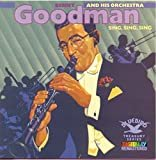 Sing, Sing, Sing  Benny Goodman & His Orchestra  From the Album Sing, Sing, Sing