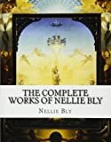 The Complete Works of Nellie BlyPaperback – July 20, 2015  byNellie Bly(Author)