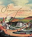 Pennsylvania: A History of the Commonwealth 1st Edition  by Randall M. Miller (Editor), William A. Pencak (Editor)
