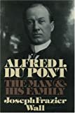 Alfred I. du Pont: The Man and His Family Hardcover – April 12, 1990  by Joseph Frazier Wall  (Author)