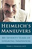 Heimlich's Maneuvers: My Seventy Years of Lifesaving InnovationKindle Edition  byHenry J. Heimlich(Author)