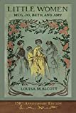 Little Women (150th Anniversary Edition): With Foreword and 200 Original Illustrations Paperback – March 2, 2019  by Louisa May Alcott  (Author), Frank Merrill (Illustrator), Alice L. George (Foreword)