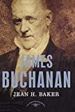 James Buchanan: The American Presidents Series: The 15th President, 1857-1861Hardcover – June 7, 2004  byJean H. Baker(Author),Arthur M. Schlesinger Jr.(Editor)