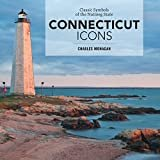 Connecticut Icons: Classic Symbols of the Nutmeg State Kindle Edition  by Charles Monagan  (Author)