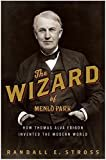 The Wizard of Menlo Park: How Thomas Alva Edison Invented the Modern WorldKindle Edition  byRandall E. Stross(Author)