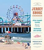 The Jersey Shore Cookbook: Fresh Summer Flavors from the Boardwalk and Beyond Hardcover – April 12, 2016  by Deborah Smith  (Author), Thomas Robert Clarke (Photographer)