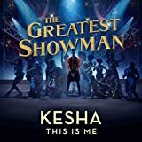 This Is Me (From The Greatest Showman)  Kesha