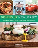 Dishing Up® New Jersey: 150 Recipes from the Garden State Paperback – May 17, 2016  by John Holl  (Author), Amy Roth (Photographer), & 1 more