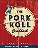 The Pork Roll Cookbook Hardcover – February 24, 2015  by Jenna Pizzi (Author), Susan Sprague Yeske (Contributor)
