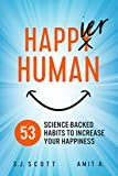Happier Human: 53 Science-Backed Habits to Increase Your HappinessKindle Edition  byS.J. Scott(Author),Amit A(Author)