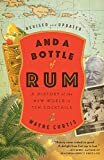 And a Bottle of Rum, Revised and Updated: A History of the New World in Ten CocktailsPaperback – June 5, 2018  byWayne Curtis(Author)