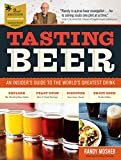 Tasting Beer, 2nd Edition: An Insider's Guide to the World's Greatest Drink Kindle Edition  by Randy Mosher  (Author), Ray Daniels (Foreword), & 1 more