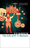 The Life of P.T. Barnum (Collins Classics) Kindle Edition  by P. T. Barnum  (Author)